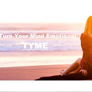 Turn Your Mind Emotional