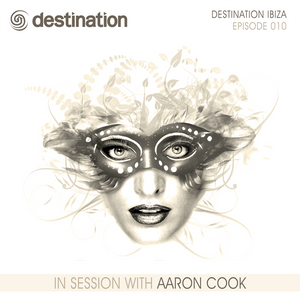 DST010 - Destination Ibiza - In Session With Aaron Cook (Episode 010)