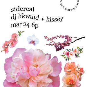 sidereal: LiKWUiD + KISSEY