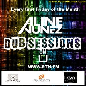 Aline Nunez - Dub Session 004 on ETN.fm-June 2012