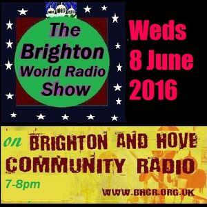 The Brighton World Radio Show on Brighton & Hove Community Radio with Donald Shier 7-8pm 8/6/16