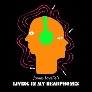 James Lavelle Living In My Headphones (09/06/2021)