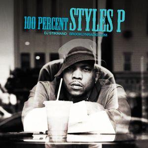 100% Styles P (DJ Stikmand)