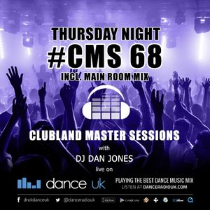 CMS68t - Clubland Master Sessions (Thur) - DJ Dan Jones - Dance Radio UK (16 MAR 2017)