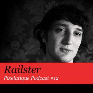 Pixelatique Podcast #12 - Railster