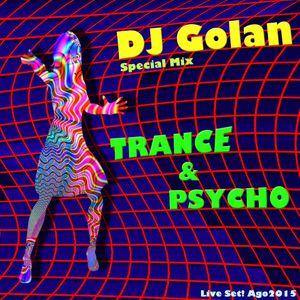 DJ Golan - Special Mix TRANCE & PSYCO [LiveSet! Ago2015]