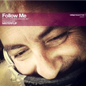 Soulful Invaders - Follow Me  - Misterflip Dj
