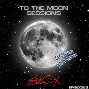 To the Moon Sessions (Episode 3)