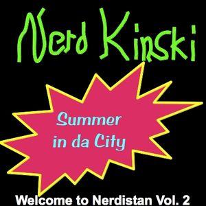 Welcome to Nerdistan Vol. 2 - Summer in da City