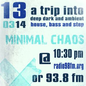 A trip into deep, dark and ambient | Minimal Chaos #130314