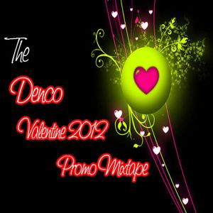 The Denco Valentine 2012 promo mix
