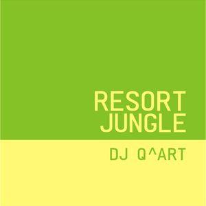 DJ Q^ART - Resort Jungle