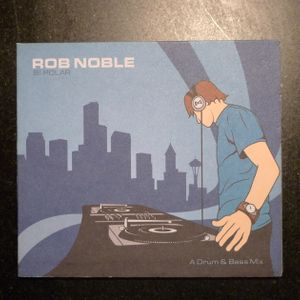 """Rob Noble  -  """"Bi-Polar""""  - An old school mix recorded in 2004"""