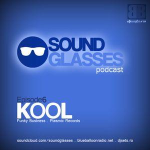 Sound Glasses PODCAST Episode 6 - KOOL