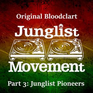 Original Bloodclart Junglist Pt. 3- Junglist Pioneers
