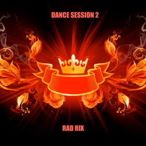 RAD RIX - DANCE SESSION 2
