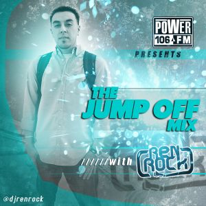 DJ Ren Rock - Power 106 Jump Off Mix