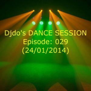 Djdo's DANCE SESSION - Episode: 029 (24/01/2014)