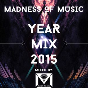 Madness Of Music Year Mix 2015