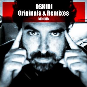OSKIDJ - Originals & Remixes MINIMIX