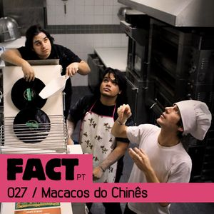 FACT PT Mix 027: Macacos do Chinês