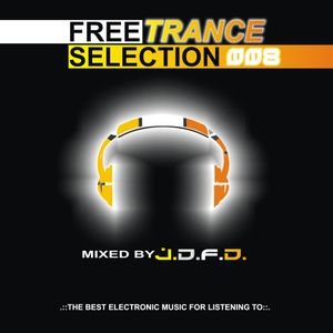 J.D.F.D. - Free Trance Selection 008 (Full Continuous DJ Mix)