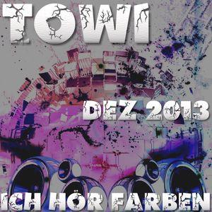Towi - ICH HÖR FARBEN Dezember 2013