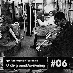 Underground Awakening #6 17.02 2016