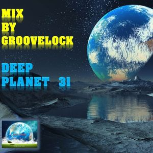 Deep Planet 31 ][ Mix by Groovelock