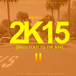 2K15 [Shoutout To The Bay II] - DJ Source