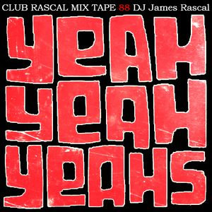 Club Rascal - Yeah Yeah Yeahs Mix