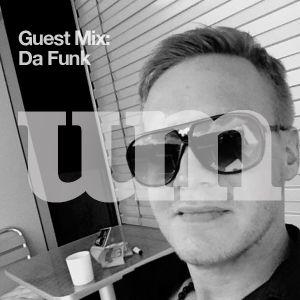 Da Funk (UM Guest Mix - 12.06.12 )