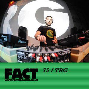 FACT Mix 75: TRG