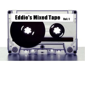 Eddie's Mixed Tape Vol: 001