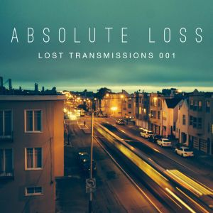 Absolute Loss: Lost Transmissions 001