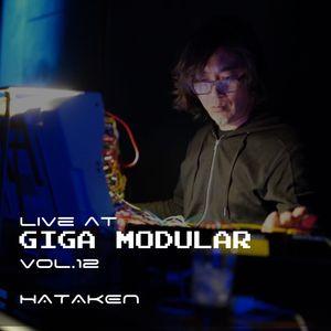 HATAKEN - Live at GIGA MODULAR vol.12