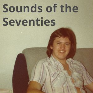 Sounds of the Seventies - 08 03 2016