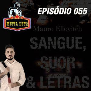 Podcast Muita Luta 055 – Sangue, Suor e Letras