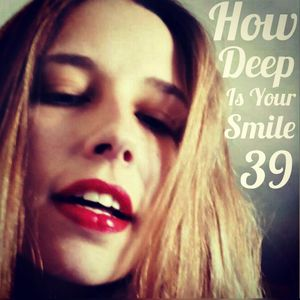 How Deep Is Your Smile 39