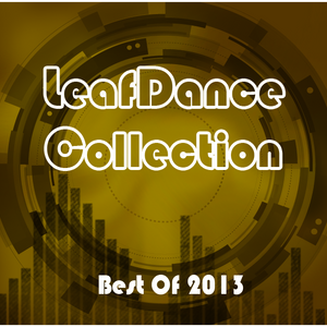 LeafDance Collection Best Of 2013 (mixed by Leafos) Mix 3/3