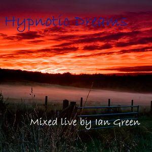Ian Green - Hypnotic Dreams (Mixed live) Aug 2003