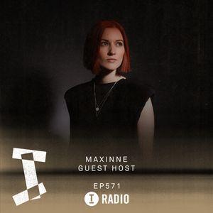 Toolroom Radio EP571 - Presented by Maxinne