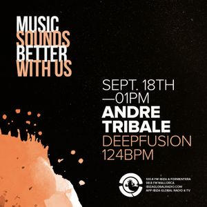 Andre Tribale @ Ibiza Global Radio Deepfusion 18th September 2020 13:00 CET by Miguel Garji
