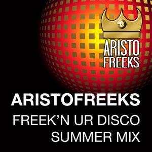 ARISTO FREEK 'N UR DISCO SUMMER 2015 MIX