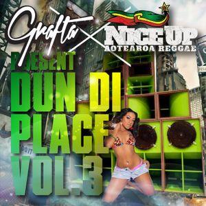 Grafta X NiceUp present Dun Di Place Vol. 3