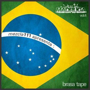 DJ Madruga vol.4 Brasa Tape