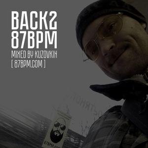 """""""Back 2 87bpm"""" by Kuzovkin live @ 87bpm.com"""