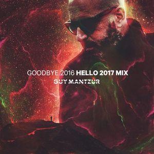 Guy Mantzur – Goodbye 2016 Hello 2017 Mix