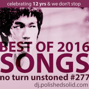 Best SONGS of 2016 (No Turn Unstoned #277)