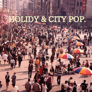 HOLIDAY & CITY POP.